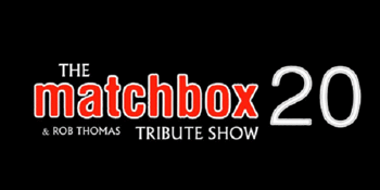 The Matchbox 20 & Rob Thomas Tribute Show