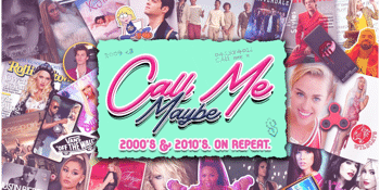 Call Me Maybe: 2000s + 2010s Party