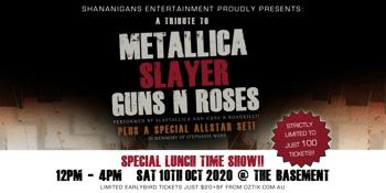 METALLICA + SLAYER + GUNS N ROSES - Triple header Tribute show!!