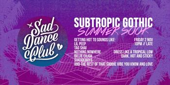 SAD DANCE CLUB // Subtropic Gothic Summer Sook