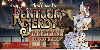 Kentucky Derby New Years Eve at Lefty's Music Hall