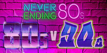 NEVER ENDING 80S – THE BATTLE OF THE DECADES  80s V 90s