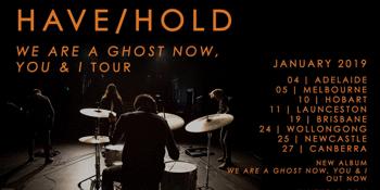 Have/Hold Album Launch Tour - Melbourne