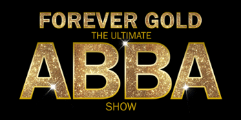 Forever Gold – The Ultimate ABBA Show