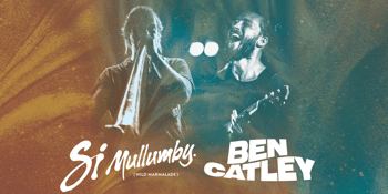 Si Mullumby & Ben Catley SECOND SHOW