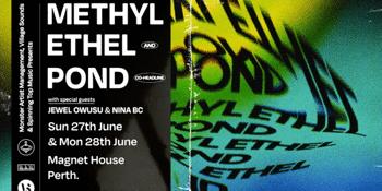 METHYL ETHEL & POND