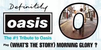 Definitely Oasis (UK) (Oasis Tribute)