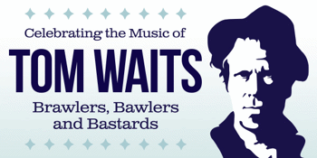 A Tribute to Tom Waits - Matinee