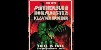 Motherslug, Bog Mönster (Tape Launch) and Klavier Krieger at The Tote