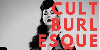 CULT BURLESQUE - 9pm Session