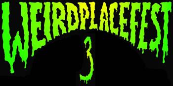 Weird Place Festival 3