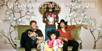 "Caitlin Harnett & The Pony Boys  "" Late night Essentials ""Tour"