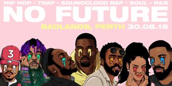 No Future Club: Hip hop - Trap - Soundcloud Rap - Soul - R&B