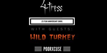 4TRESS and Wild Turkey