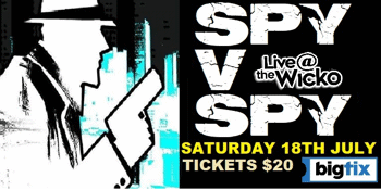 SPY v SPY - Live @ The Wicko