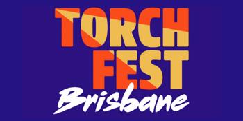 Torch Fest: Brisbane