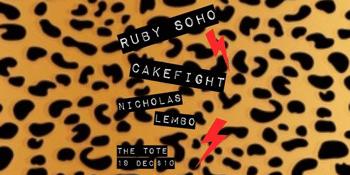 Cakefight, Nicholas Lembo (solo) & Ruby Soho