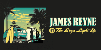 JAMES REYNE - The Boys Light Up 41st Anniversary Tour