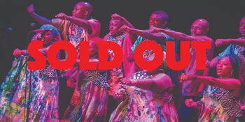 *SOLD OUT* Soweto Gospel Choir (South Africa)
