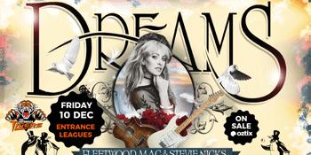 Dreams Fleetwood Mac & Stevie Nicks Show at Entrance Leagues