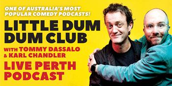 Little Dum Dum Club: Live Perth Podcast - Perth