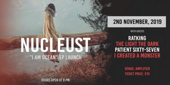 "Nucleust ""I Am Ocean"" EP Launch"